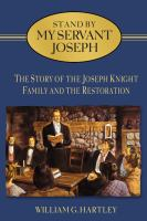 Cover image for Stand by my servant Joseph : the story of the Joseph Knight family and the Restoration