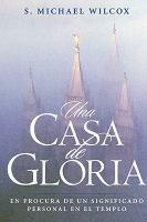 Cover image for Una casa de gloria : en procura de un significado personal en el templo