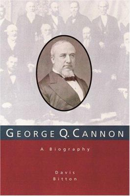 Cover image for George Q. Cannon : a biography