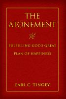 Cover image for The Atonement : fulfilling God's great plan of happiness
