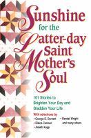 Imagen de portada para Sunshine for the Latter-day Saint mother's soul.