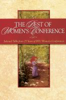Cover image for The best of Women's Conference : selected talks from 25 years of Women's Conference.