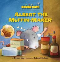 Cover image for Albert the muffin-maker : Mouse math series