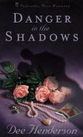 Cover image for Danger in the shadows : Prequel to the O'Malley series