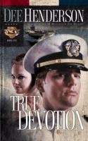 Cover image for True devotion, bk. 1 : Uncommon heroes series
