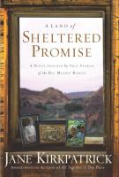 Cover image for A land of sheltered promise : a novel inspired by true stories of the Big Muddy Ranch
