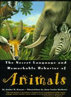 Cover image for The secret language and remarkable behavior of animals