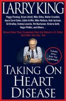 Cover image for Taking on heart disease : Peggy Fleming, Brian Littrell, Mike Ditka, Walter Cronkite, Joyce Carol Oates, Eddie Griffin, Mike Wallace, Kate Jackson, Ed Bradley, Tommy Lasorda, Pat Buchanan, Victoria Gotti, Regis Philbin, and others ... reveal how they triumphed over the nation's #1 killer and how you can, too