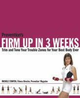 Cover image for Prevention's firm up in 3 weeks : lose your belly and burn fat fast--the prevention way!