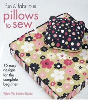 Imagen de portada para Fun & fabulous pillows to sew : 15 easy designs for the complete beginner