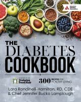 Cover image for The diabetes cookbook : 300 recipes for healthy living Powered by the Diabetes Food Hub