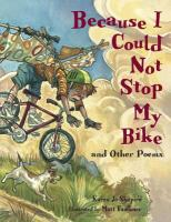 Imagen de portada para Because I could not stop my bike--and oher poems