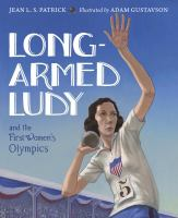Cover image for Long-armed Ludy and the first women's Olympics : based on the true story of Lucile Ellerbe Godbold