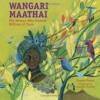 Imagen de portada para Wangari Maathai : the woman who planted millions of trees