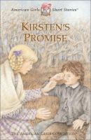 Cover image for Kirsten's promise, Kirsten, 1854 : American girls collection series