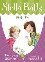 Imagen de portada para Stella Batts. bk. 3 : pardon me : Stella Batts series