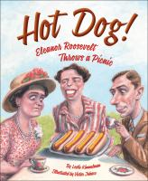 Cover image for Hot dog! : Eleanor Roosevelt throws a picnic