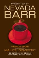 Cover image for Nevada Barr presents Malice Domestic : an anthology of traditional mystery stories