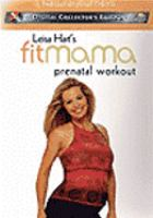 Cover image for Leisa Hart's fit mama prenatal workout [videorecording DVD]
