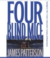 Cover image for Four blind mice. bk. 8 Alex Cross series