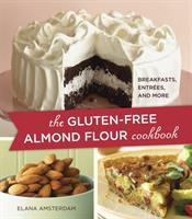 Cover image for The gluten-free almond flour cookbook : breakfasts, entrées, and more