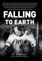 Cover image for Falling to Earth : an Apollo 15 astronaut's journey