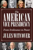 Cover image for The American vice presidency : from irrelevance to power