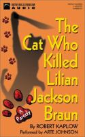 Cover image for The cat who killed Lilian Jackson Braun a parody
