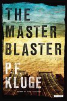 Cover image for The master blaster : a novel