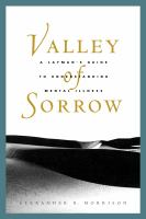 Cover image for Valley of sorrow : a layman's guide to understanding mental illness
