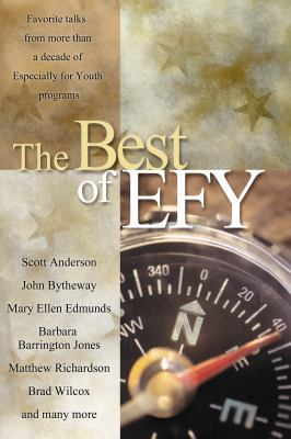 Cover image for The best of EFY : favorite talks from more than a decade of Especially for Youth programs.