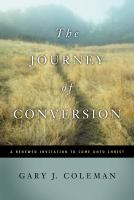 Cover image for The journey of conversion : a renewed invitation to come unto Christ