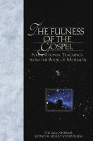 Cover image for The fulness of the gospel : foundational teachings from the Book of Mormon.