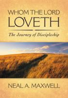 Cover image for Whom the Lord loveth : the journey of discipleship
