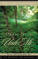 Cover image for Draw near unto me : daily reflections on the Doctrine and Covenants