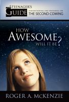 Cover image for How awesome will it be? : a teenager's guide to understanding and preparing for the Second Coming