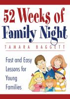 Cover image for 52 weeks of family night : fast and easy lessons for young families