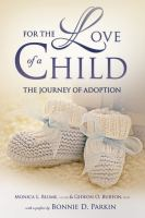 Cover image for For the love of a child : the journey of adoption