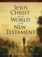 Imagen de portada para Jesus Christ and the world of the New Testament : an illustrated reference for Latter-day Saints