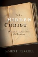 Cover image for The hidden Christ : beneath the surface of the Old Testament