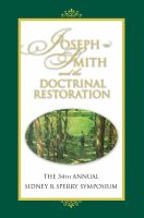 Cover image for Joseph Smith and the doctrinal Restoration : the 34th Annual Sidney B. Sperry Symposium.
