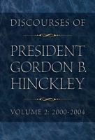 Cover image for Discourses of president Gordon B. Hinckley. Volume 2