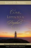Cover image for Come, listen to a prophet's voice : daily counsel and inspiration from Latter-day prophets
