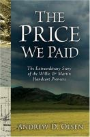 Cover image for The price we paid : the extraordinary story of the Willie and Martin Handcart pioneers