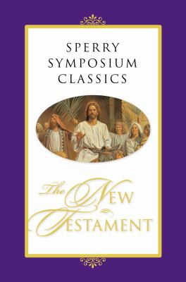 Cover image for Sperry Symposium classics : the New Testament