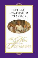 Imagen de portada para Sperry Symposium classics : the New Testament