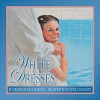 Cover image for White dresses : a baptism keepsake for girls