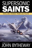 Cover image for Supersonic Saints : thrilling stories from LDS pilots