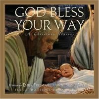 Cover image for God bless your way : a Christmas journey