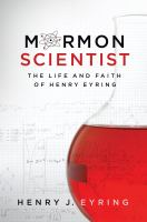 Cover image for Mormon scientist : the life and faith of Henry Eyring